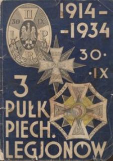 3 Pułk Piechoty Legjonów : w dwudziestą rocznicę 1914 - 30.IX. - 1934