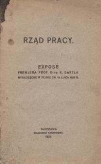 Rząd pracy : exposé premjera prof. D-ra K. Bartla wygłoszone w Sejmie dn. 19 lipca 1926 r.