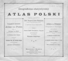 Geograficzno-statystyczny atlas Polski = Geographisch-statistischer Atlas von Polen = Atlas de la Pologne (Geographie et Statistique)
