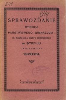 Sprawozdanie Dyrekcji Państwowego Gimnazjum I. im. Marszałka Józefa Piłsudskiego w Stryju za rok szkolny 1928/29