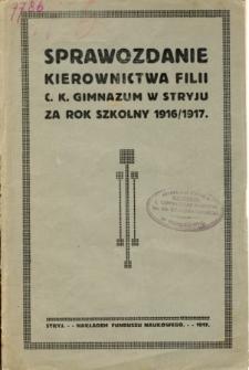 Sprawozdanie Kierownictwa Filii C. K. Gimnazyum w Stryju za rok szkolny 1916/1917