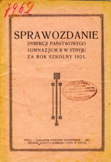 Sprawozdanie Dyrekcji Państwowego Gimnazjum II w Stryju za rok szkolny 1921