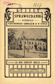 Sprawozdanie Dyrekcji Państwowego Gimnazjum II w Stryju za rok szkolny 1931/32