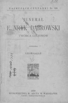 Jenerał Henryk Dąbrowski : twórca legjonów