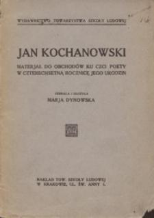 Jan Kochanowski : materjał do obchodów ku czci poety w czterechsetną rocznicę jego urodzin