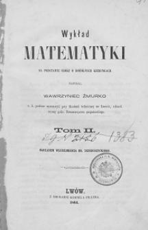 Wykład matematyki : na podstawie ilości o dowolnych kierunkach T. 2