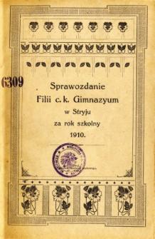 Sprawozdanie Filii C. K. Gimnazyum w Stryju za rok szkolny 1910