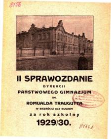 II Sprawozdanie Dyrekcji Państwowego Gimnazjum im. Romualda Traugutta w Brześciu nad Bugiem za rok szkolny 1929/30