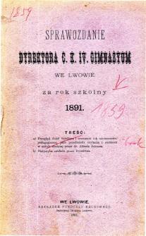 Sprawozdanie Dyrektora C. K. IV. Gimnazyum we Lwowie za rok szkolny 1891