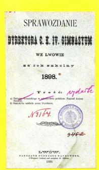 Sprawozdanie Dyrektora C. K. IV. Gimnazyum we Lwowie za rok szkolny 1898