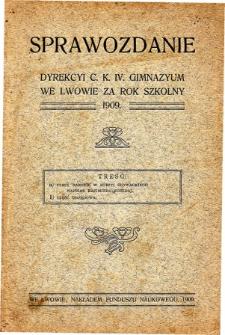 Sprawozdanie Dyrekcyi C. K. IV. Gimnazyum we Lwowie za rok szkolny 1909