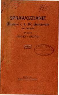 Sprawozdanie Dyrekcyi C. K. IV. Gimnazyum we Lwowie za lata szkolne 1914/15 i 1915/16
