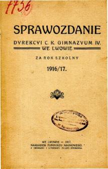 Sprawozdanie Dyrekcyi C. K. Gimnazyum IV. we Lwowie za rok szkolny 1916/17