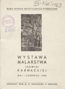 Wystawa malarstwa Jadwigi Karwackiej [katalog]
