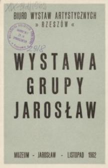Wystawa Grupy Jarosław [katalog]