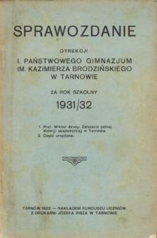 Sprawozdanie Dyrekcji I. Państwowego Gimnazjum im. Kazimierza Brodzińskiego w Tarnowie za rok szkolny 1931/32