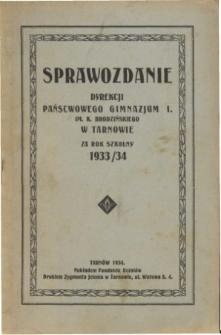 Sprawozdanie Dyrekcji I. Państwowego Gimnazjum im. Kazimierza Brodzińskiego w Tarnowie za rok szkolny 1933/34
