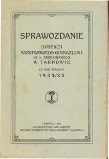 Sprawozdanie Dyrekcji I. Państwowego Gimnazjum im. Kazimierza Brodzińskiego w Tarnowie za rok szkolny 1934/35