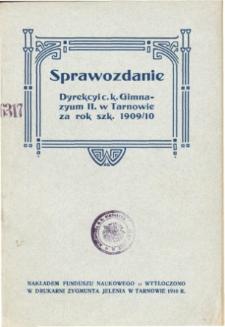 Sprawozdanie Dyrekcyi C. K. Gimnazyum II. w Tarnowie za rok szkolny 1909/10