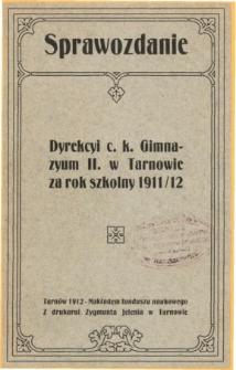 Sprawozdanie Dyrekcyi C. K. Gimnazyum II. w Tarnowie za rok szkolny 1911/12