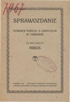 Sprawozdanie Dyrekcji Państwowego II. Gimnazjum im. Hetmana Jana Tarnowskiego w Tarnowie za rok szkolny 1920/21