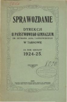 Sprawozdanie Dyrekcji Państwowego II. Gimnazjum im. Hetmana Jana Tarnowskiego w Tarnowie za rok szkolny 1924/25