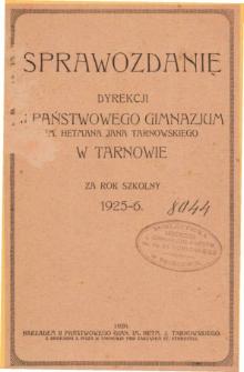 Sprawozdanie Dyrekcji Państwowego II. Gimnazjum im. Hetmana Jana Tarnowskiego w Tarnowie za rok szkolny 1925/26