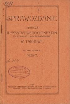 Sprawozdanie Dyrekcji Państwowego II. Gimnazjum im. Hetmana Jana Tarnowskiego w Tarnowie za rok szkolny 1926/27