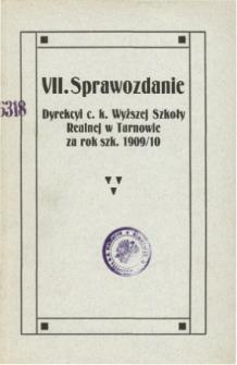 Sprawozdanie Dyrekcyi C. K. Wyższej Szkoły Realnej w Tarnowie za rok szkolny 1909/10