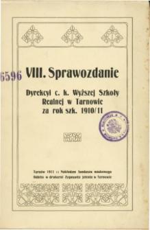 Sprawozdanie Dyrekcyi C. K. Wyższej Szkoły Realnej w Tarnowie za rok szkolny 1910/11