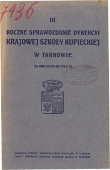 II. Roczne Sprawozdanie Dyrekcyi Krajowej Szkoły Kupieckiej w Tarnowie za rok szkolny 1913/14