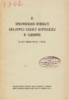 IV. Roczne Sprawozdanie Dyrekcyi Krajowej Szkoły Kupieckiej w Tarnowie za lata szkolne 1914/15 i 1915/16