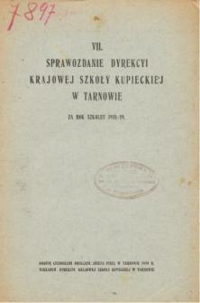 VII. Roczne Sprawozdanie Dyrekcyi Krajowej Szkoły Kupieckiej w Tarnowie za rok szkolny 1918/19