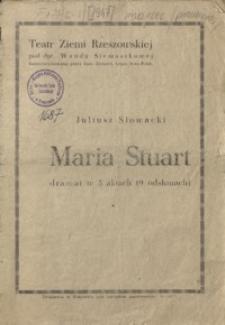 Maria Stuart : dramat w 5 aktach (9 odsłonach) Juliusza Słowackiego