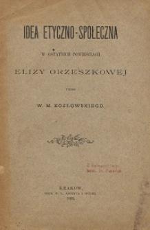 Idea etyczno-społeczna w ostatnich powieściach Elizy Orzeszkowej