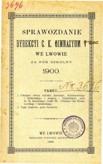 Sprawozdanie Dyrekcyi C. K. V Gimnazyum we Lwowie za rok szkolny 1900