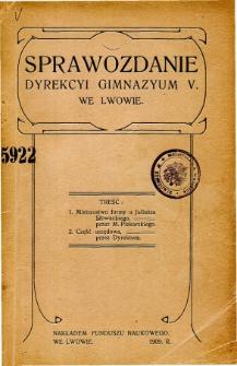 Sprawozdanie Dyrekcyi C. K. V Gimnazyum we Lwowie za rok szkolny 1909