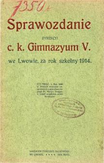 Sprawozdanie Dyrekcyi C. K. V Gimnazyum we Lwowie za rok szkolny 1914