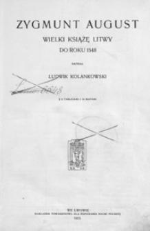 Zygmunt August : Wielki Książę Litwy do roku 1548