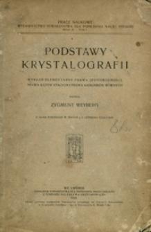 Podstawy krystalografii : wykład elementarny prawa jednorodności, prawa kątów stałych i prawa kierunków równych