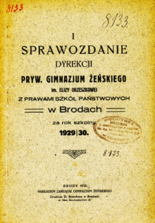 Sprawozdanie Dyrekcji Prywatnego Gimnazjum Żeńskiego im. Elizy Orzeszkowej za rok szkolny 1929/30