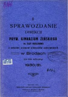 Sprawozdanie Dyrekcji Prywatnego Gimnazjum Żeńskiego im. Elizy Orzeszkowej za rok szkolny 1930/31