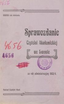 Sprawozdanie Czytelni Akademickiej we Lwowie za rok administracyjny 1903/4