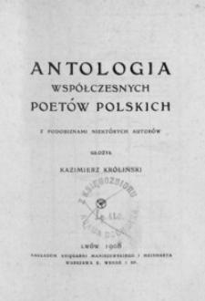 Antologia współczesnych poetów polskich : z podobiznami niektórych autorów