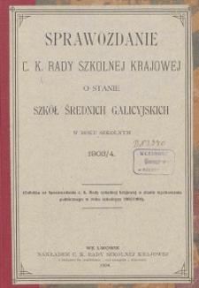 Sprawozdanie c. k. Rady szkolnej krajowej o stanie szkół średnich galicyjskich w roku szkolnym 1903/1904