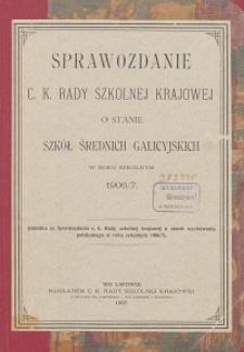 Sprawozdanie c. k. Rady szkolnej krajowej o stanie szkół średnich galicyjskich w roku szkolnym 1906/1907