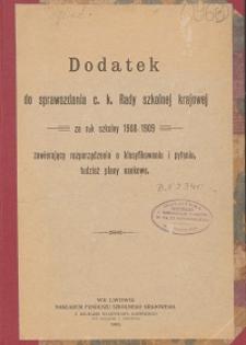 Dodatek do sprawozdania c. k. Rady szkolnej krajowej za rok szkolny 1908/1909 zawierający rozporządzenia o klasyfikowaniu i pytaniu, tudzież plany naukowe