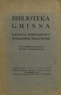 Biblioteka gminna : katalog podstawowy, wskazówki praktyczne : praca zbiorowa
