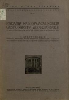 Badania nad opłacalnością gospodarstw włościańskich w roku gospodarczym 1934/35 (od 1 lipca 1934 do 30 czerwca 1935). 9. Sprawozdanie Wydziału Ekonomiki Rolnej Drobnych Gospodarstw Wiejskich w Państwowym Instytucie Naukowym Gospodarstwa Wiejskiego