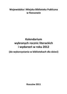 Kalendarium wybranych rocznic literackich i wydarzeń w roku 2012 (do wykorzystania w bibliotekach dla dzieci)